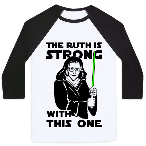 The Ruth is Strong with This One Baseball Tee