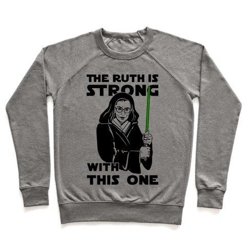The Ruth is Strong with This One Pullover