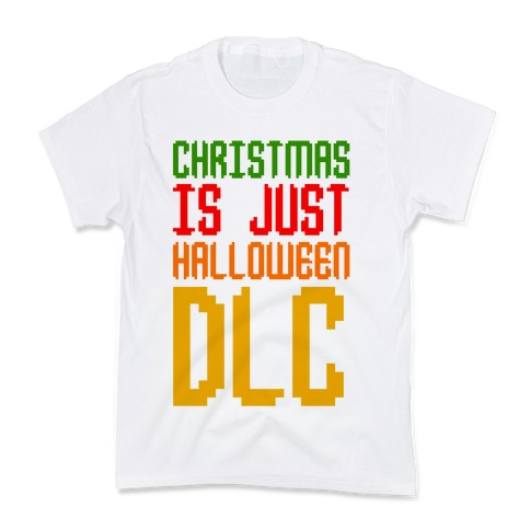 Christmas Is Just Halloween DLC Kids T-Shirt
