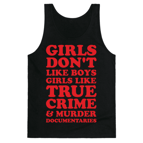 Girls Like True Crime Tank Top