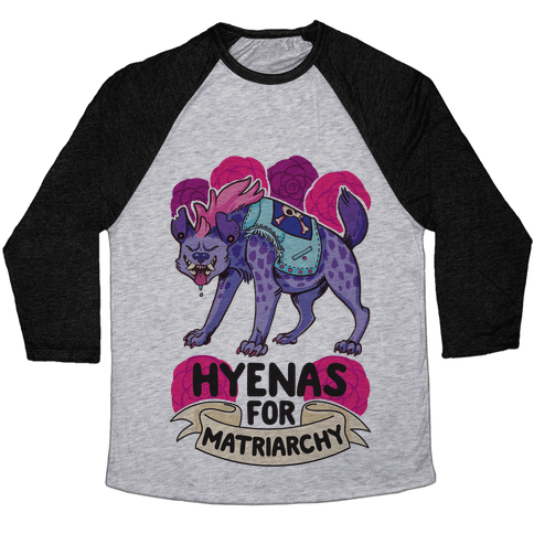 Hyenas For Matriarchy Baseball Tee
