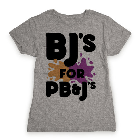 BJ's For PB&J's Womens T-Shirt