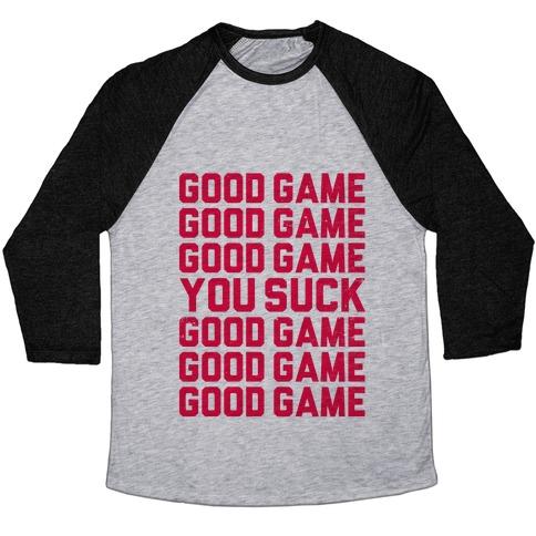 Good Game, You Suck Baseball Tee