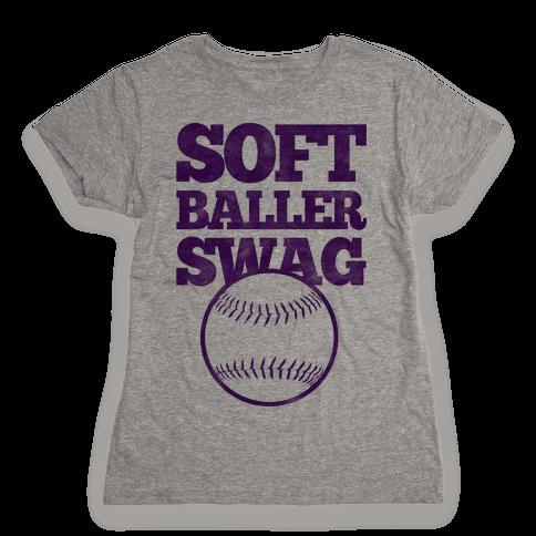 Soft Baller Swag Womens T-Shirt
