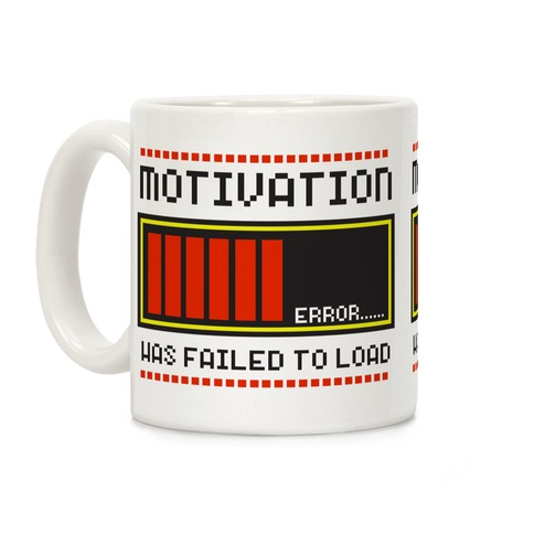 Motivation Has Failed to Load Coffee Mug