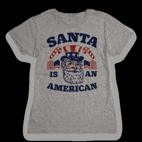 Santa Is An American Womens T-Shirt