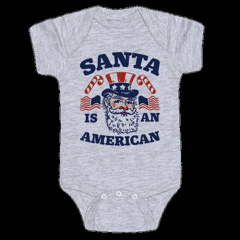 Santa Is An American Baby Onesy