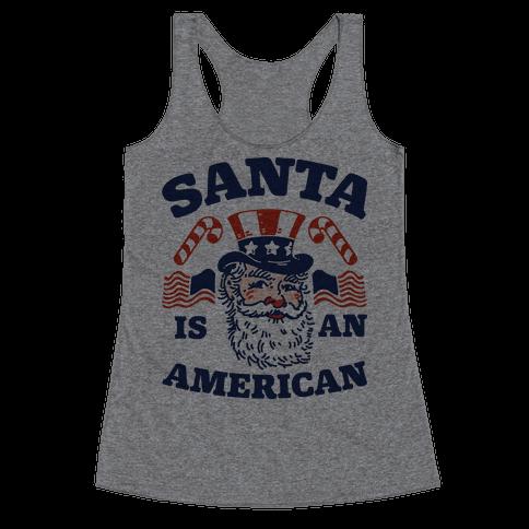 Santa Is An American Racerback Tank Top