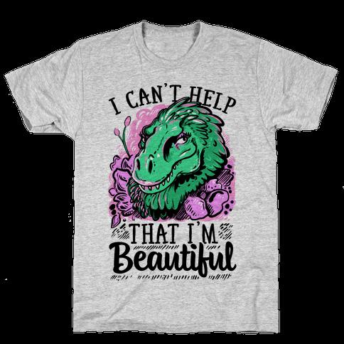 I Can't Help That I'm Beautiful (T-rex) Mens T-Shirt
