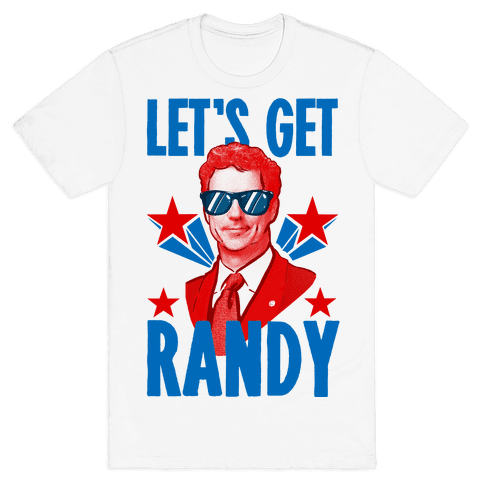 Let's Get Randy (Rand Paul) Mens T-Shirt