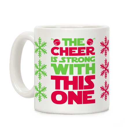 The Cheer is Strong With This One Coffee Mug