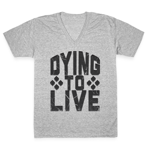 Dying To Live V-Neck Tee Shirt