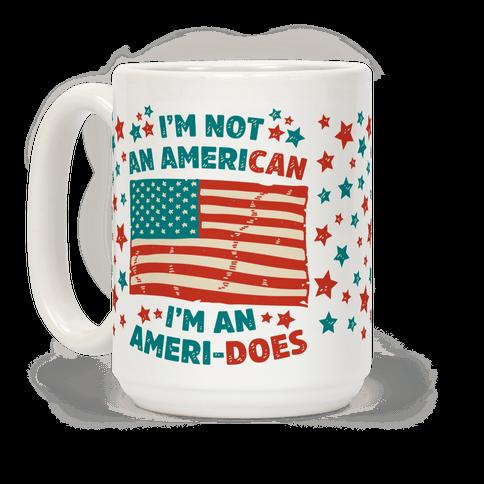 I'm Not an American, I'm an Ameri-Does