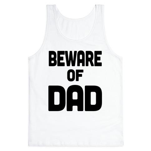 Beware of Dad Tank Top