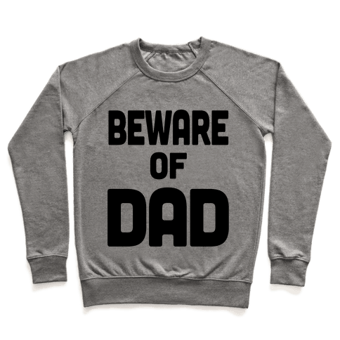 Beware of Dad Pullover