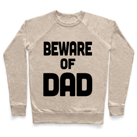 Beware of Dad Pullover