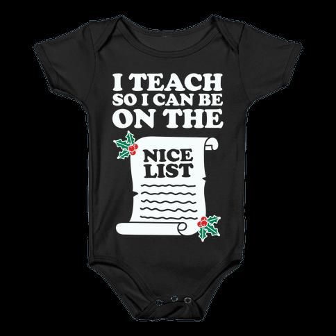 I Teach So I Can Be On the Nice List Baby Onesy