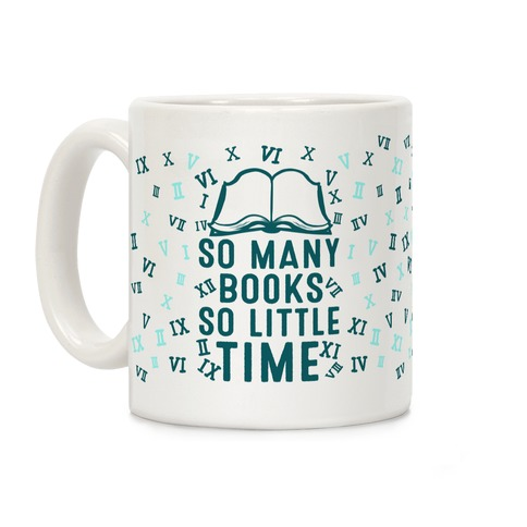 So Many Books. So Little Time Coffee Mug