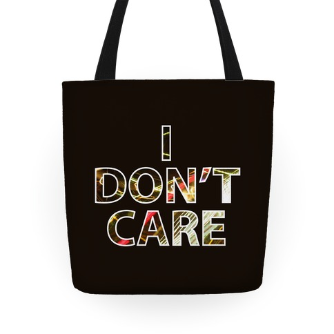 I Don't Care Tote Tote