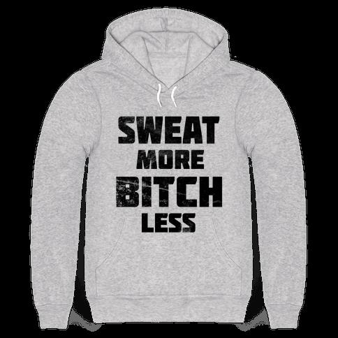Sweat More, Bitch Less