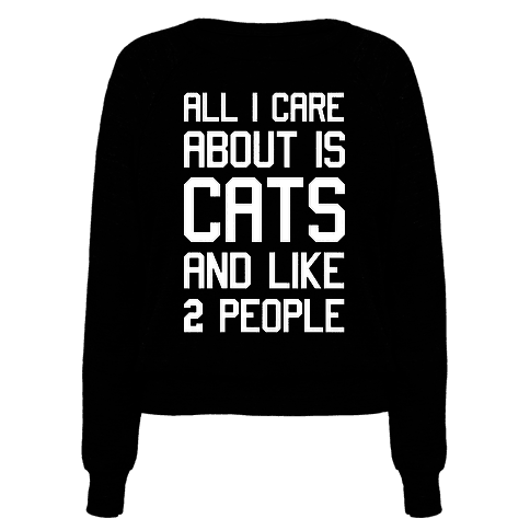 All I Care About Is Cats And Like Two People