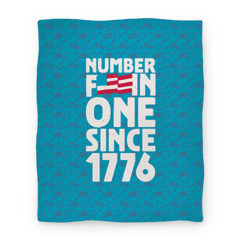 Number F***in One Since 1776 Blanket