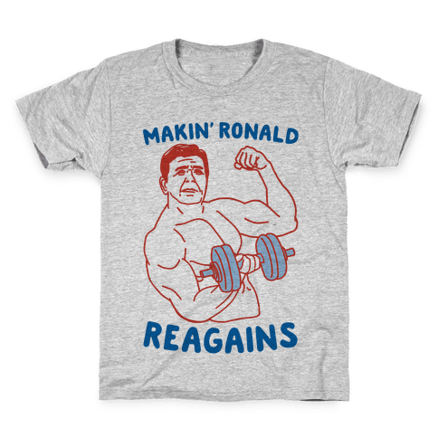 Makin' Ronald Reagains Kids T-Shirt