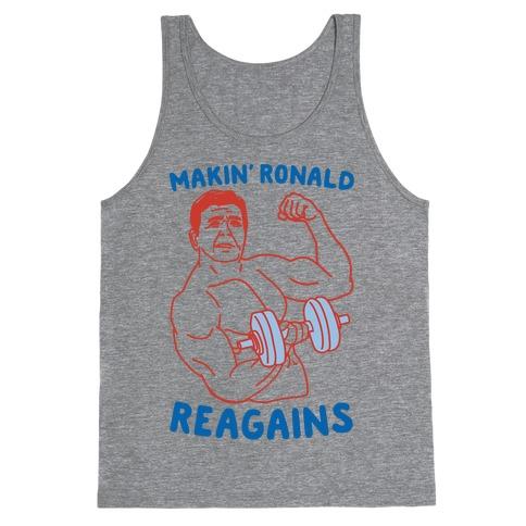 Makin' Ronald Reagains Tank Top