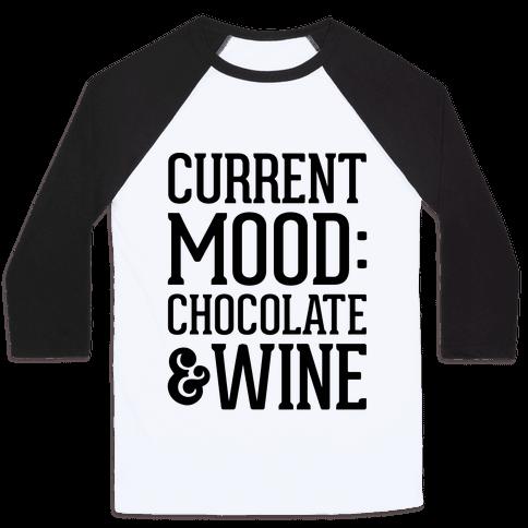 Current Mood: Chocolate & Wine Baseball Tee
