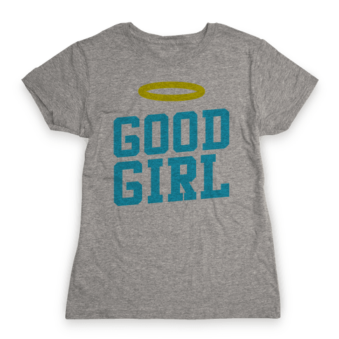 Good Girl Womens T-Shirt