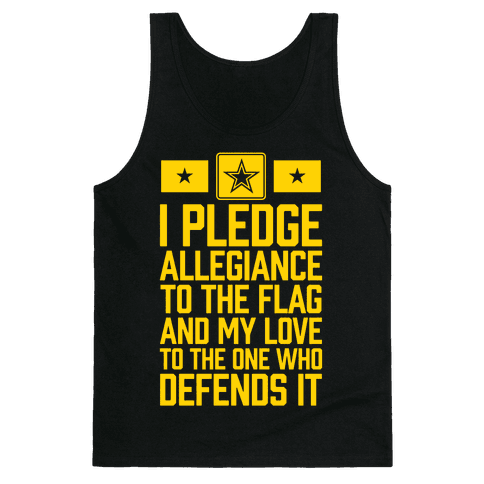 I Pledge Allegiance To The Flag (Army) Tank Top