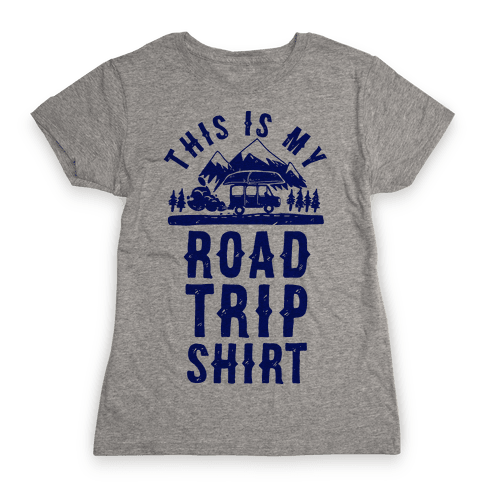 This Is My Road Trip Shirt Womens T-Shirt