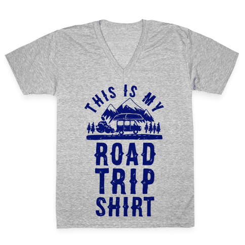 This Is My Road Trip Shirt V-Neck Tee Shirt