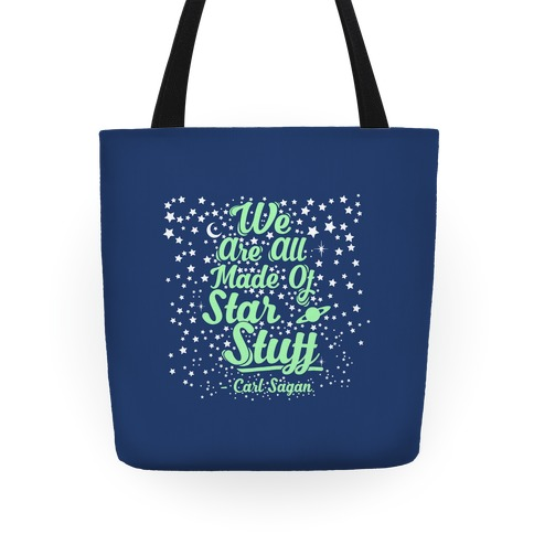 We Are Made Of Starstuff Carl Sagan Quote Tote