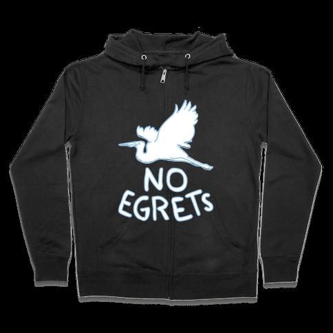 No Egrets (Dark) Zip Hoodie
