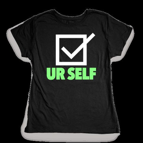 Check Ur Self Womens T-Shirt