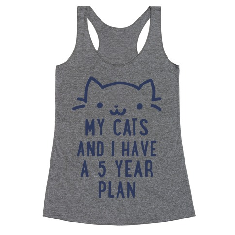My Cats and I Have A Plan Racerback Tank Top