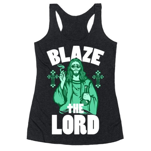 Blaze the Lord Racerback Tank Top