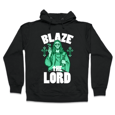 Blaze the Lord Hooded Sweatshirt