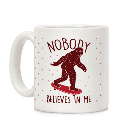 Nobody Believes In Me Bigfoot