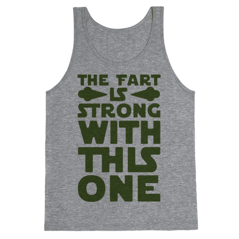 The Fart Is Strong With This One Tank Top