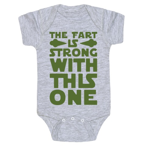 The Fart Is Strong With This One Baby Onesy