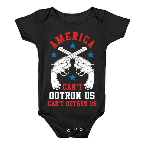 America Can't Outrun Us Can't Outgun Us Baby Onesy