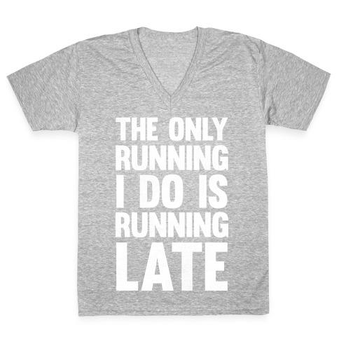 The Only Running I Do Is Running Late (White Ink) V-Neck Tee Shirt