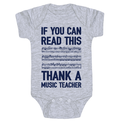 If You Can Read This Thank A Music Teacher Baby Onesy