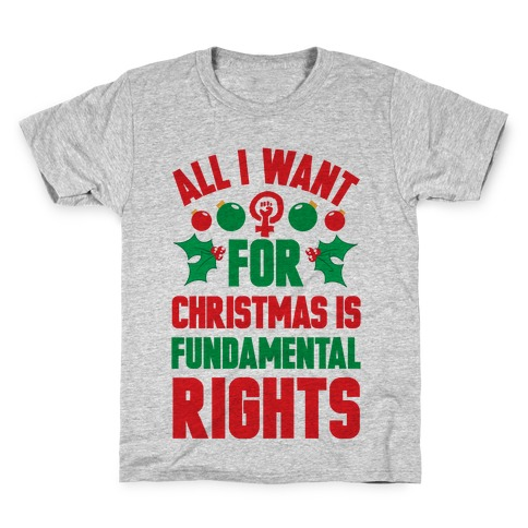 All I Want For Christmas Is Fundamental Rights Kids T-Shirt