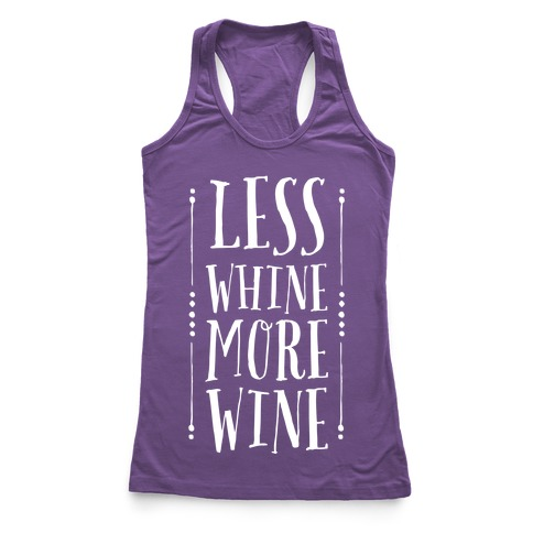 Less Whine More Wine Racerback Tank Top