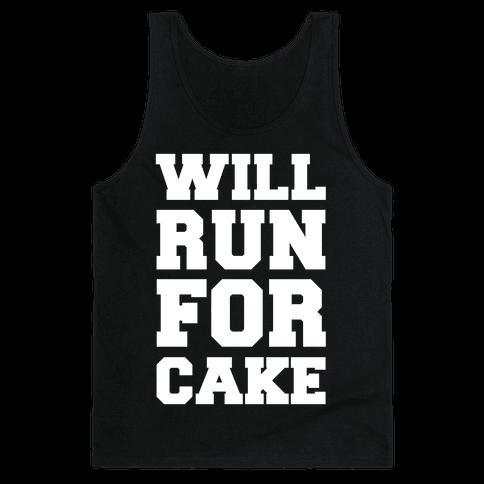 Will Run For Cake Tank Top