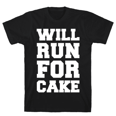 Will Run For Cake Mens T-Shirt