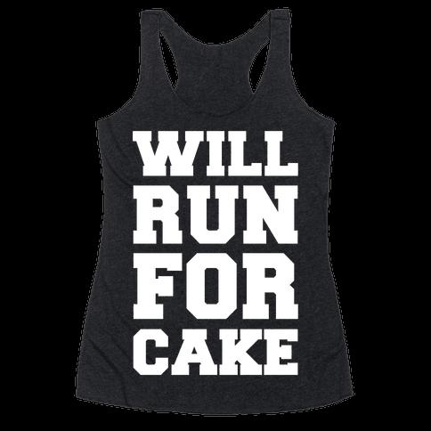 Will Run For Cake Racerback Tank Top